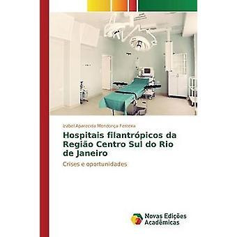 Filantrpicos de hospitais da Regio Centro Sul hace río de Janeiro por Mendona Ferreira Izabel Aparecida