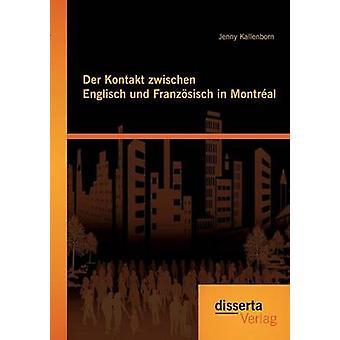 Der Kontakt zwischen Englisch und Franzsisch in Montral by Kallenborn & Jenny