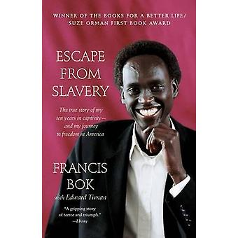 Escape from Slavery - The True Story of My Ten Years in Captivity and