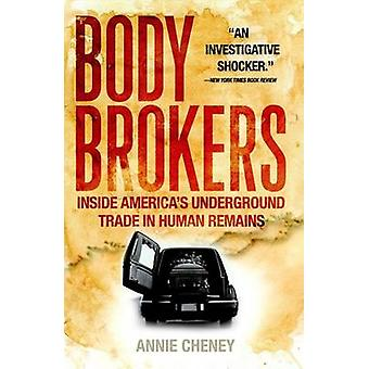 Body Brokers - Inside America's Underground Trade in Human Remains by
