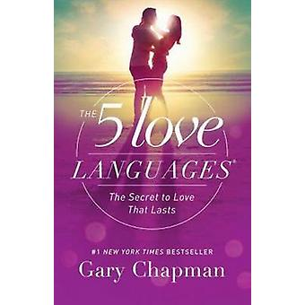 5 Love Languages - The Secret to Love That Lasts by Gary Chapman - 978