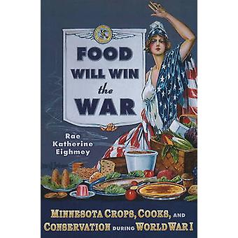 Food Will Win the War - Minnesota Crops - Cooks and Conservation Durin