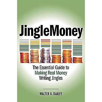 DAILEY WALTER R JINGLEMONEY ESSENTIAL GUIDE TO MAKING REAL MONEY BAM