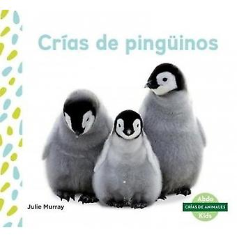 Crías de Pingüinos (Penguin Chicks) by Julie Murray - 9781532106187