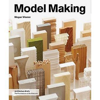Model Making by Megan Werner - 9781568988702 Book