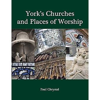 York's Churches and Places of Worship by Paul Chrystal - 978184033758