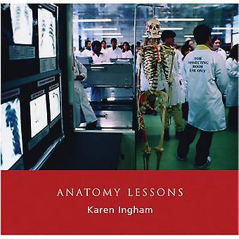 Anatomy Lessons by Karen Ingham - 9781904587149 Book