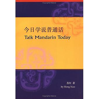 Talk Mandarin Today by XIAO - 9789629961909 Book