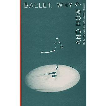 Ballet - Why and How? - 9789491444081 Book