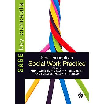 Key Concepts in Social Work Practice by Aidan Worsley