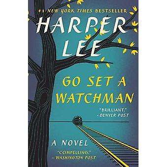 Go Set a Watchman by Harper Lee - 9780062409867 Book
