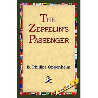 The Zeppelins Passenger von Oppenheim & E. Phillips