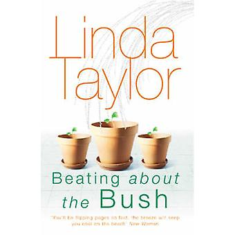 Beating About the Bush by Linda Taylor - 9780099462293 Book