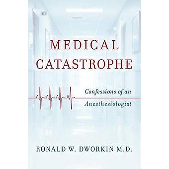 Medical Catastrophe by Ronald W Dworkin