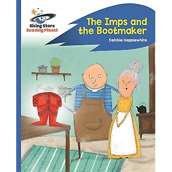 Reading Planet  The Imps and the Bootmaker  Blue Rocket P by Pip Jones