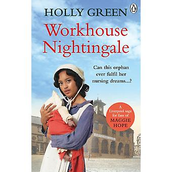 Workhouse Nightingale by Holly Green