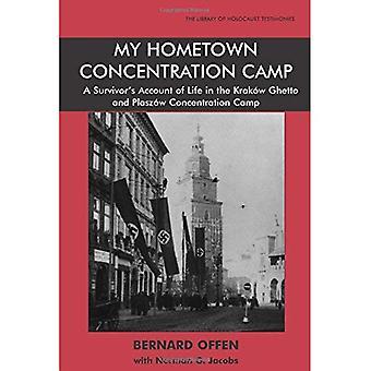 Min hemstad koncentrationsläger: Efterlevandepension hänsyn till livet i Krakow Ghetto och Plaszow koncentrationsläger (bibliotek av förintelsen vittnesmål)