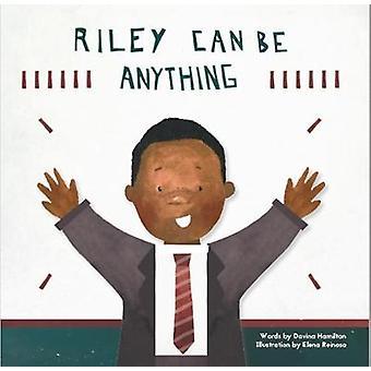 Riley Can Be Anything by Davina & Hamilton