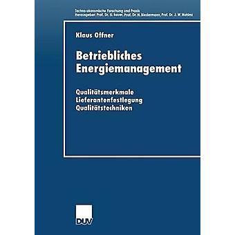 Betriebliches Energiemanagement Qualittsmerkmale Lieferantenfestlegung Qualittstechniken av offner & Klaus