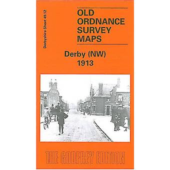 Derby (NW) 1913 - Derbyshire Sheet 49.12 (Facsimile of 1913 ed) by Joh