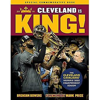 Cleveland Is King: The Cleveland Cavaliers' Historic 2016 Championship Season