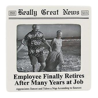 Really Great News Employee Finally Retires 4 X 5 Photo Frame