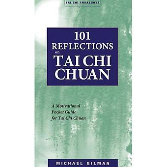 101 Reflections on Tai Chi Chuan: A Motivational Guide for Tai Chi Chuan (Tai chi treasures)