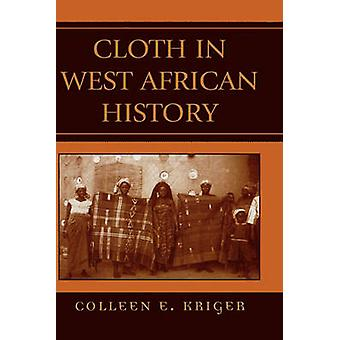 Cloth in West African History par Colleen E. Kriger