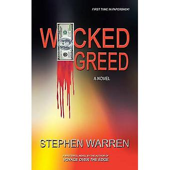 Wicked Greed by Warren & Stephen