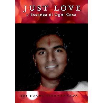 Just Love by Swami Vishwananda & Sri