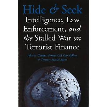 Hide and Seek - Intelligence - Law Enforcement - and the Stalled War o