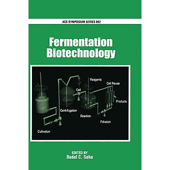 Fermentation Biotechnology Acsss 862 by Saha & Badal C.