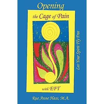 Opening the Cage of Pain with Eft by Hass & Rue Anne