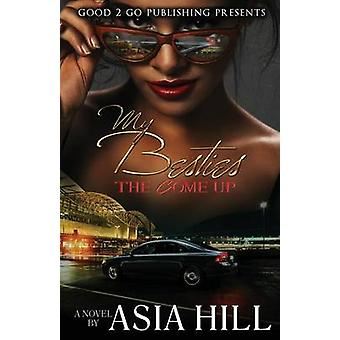 My Besties The Come Up by Hill & Asia