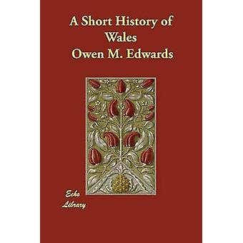 A Short History of Wales by Edwards & Owen M.