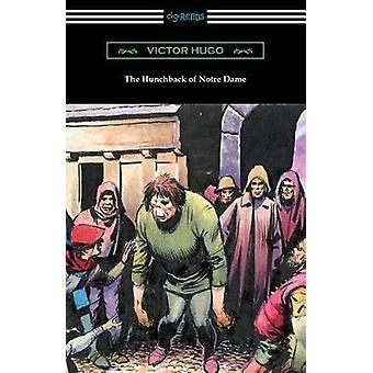 The Hunchback of Notre Dame Translated by Isabel F. Hapgood by Hugo & Victor