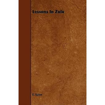 Lessons In Zulu by Suter & F.