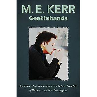 Gentlehands by Kerr & M. E.