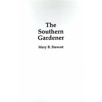 The Southern Gardener by Stewart & Mary B.
