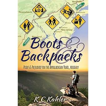 Boots and Backpacks  Pride  Prejudice on the Appalachian Trail Roughly by Kahler & KC
