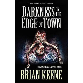 Darkness on the Edge of Town by Keene & Brian