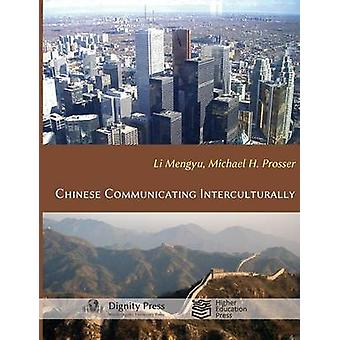 Chinese Communicating Interculturally by Prosser & Michael H.