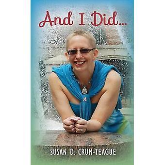 And I Did . . . by CrumTeague & Susan D