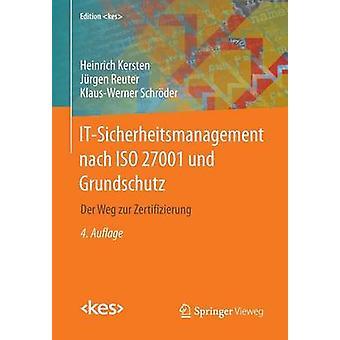 ITSicherheitsmanagement nach ISO 27001 und Grundschutz  Der Weg zur Zertifizierung by Kersten & Heinrich