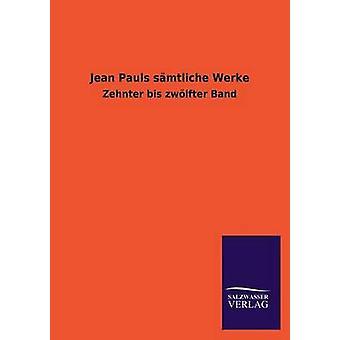 Jean Pauls Samtliche Werke by SalzwasserVerlag Gmbh