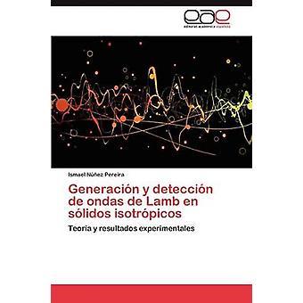 Generacin y deteccin de ondas de Lamb en slidos isotrpicos by Nez Pereira Ismael