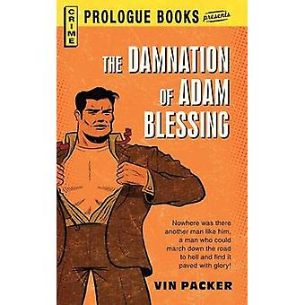 The Damnation of Adam Blessing by Packer & Vin