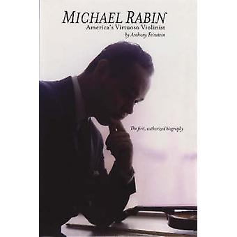 Michael Rabin Americas Virtuoso Violinist by Feinstein & Anthony