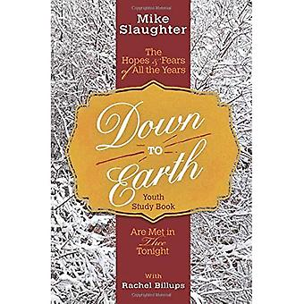 Down to Earth Youth Study Book: The Hopes & Frygt for alle de år er opfyldt i thee Tonight (Down to Earth Advent)