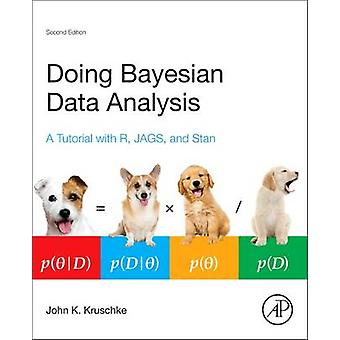 Doing Bayesian Data Analysis - A Tutorial with R - Jags - and Stan (2n